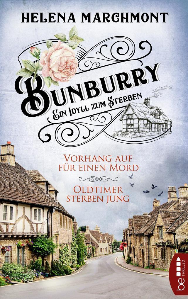 Bunburry - Vorhang auf für einen Mord & Oldtimer sterben jung als eBook epub