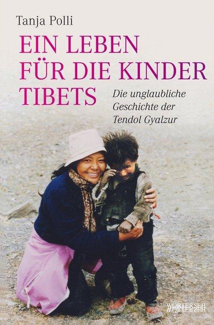 Ein Leben für die Kinder Tibets als Buch (gebunden)