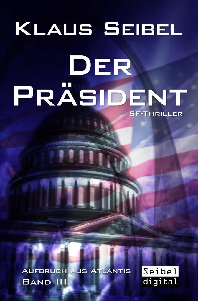 Der Präsident - SF-Thriller als eBook epub