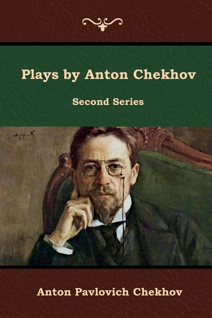 Plays by Anton Chekhov, Second Series als Taschenbuch