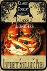 Classic Cookery Cookbooks: Classic Lunches