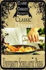 Classic Cookery Cookbooks: Classic Dinners