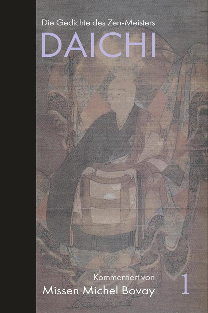 Die Gedichte des Zen Meisters DAICHI als Buch (gebunden)
