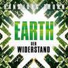Earth ' Der Widerstand