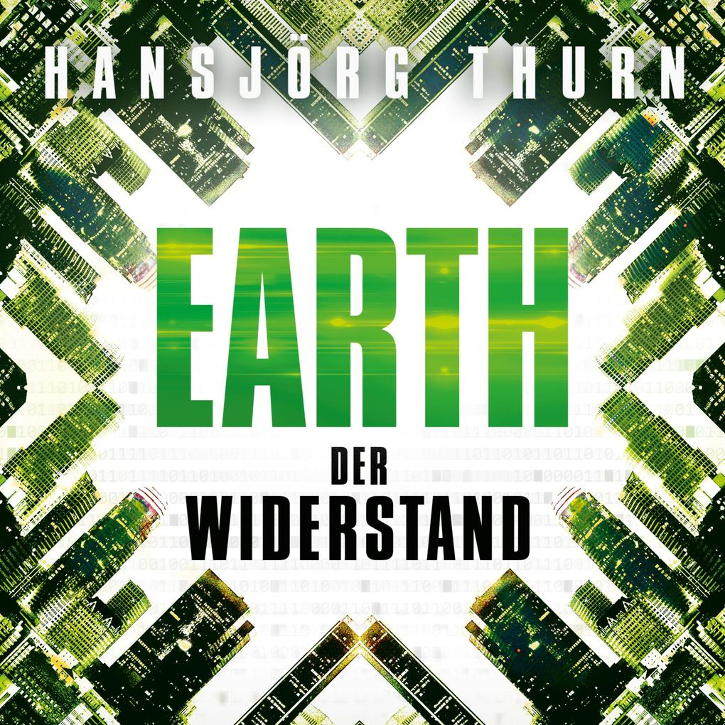 Earth ' Der Widerstand als Hörbuch Download