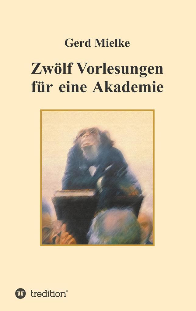 Zwölf Vorlesungen für eine Akademie als Buch (gebunden)
