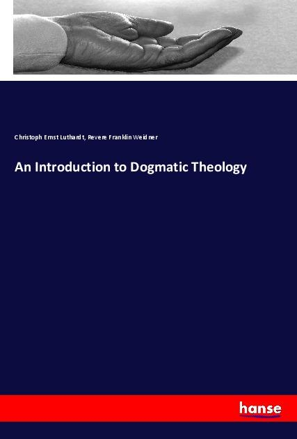 An Introduction to Dogmatic Theology als Buch (kartoniert)