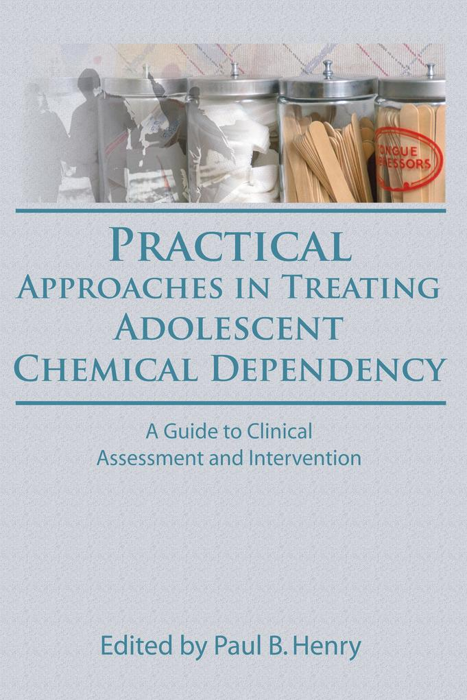 Practical Approaches in Treating Adolescent Chemical Dependency als eBook pdf