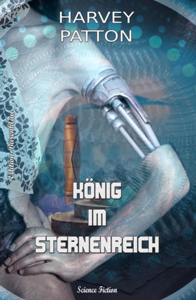 König im Sternenreich: Harvey Patton Edition als eBook