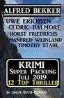 Krimi Super Packung Juli 2019 - 12 Thriller in einem Buch-Koffer (Alfred Bekker Thriller Sammlung, #42)