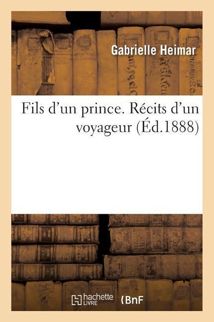 Fils d'Un Prince. Récits d'Un Voyageur als Taschenbuch