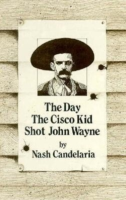 The Day the Cisco Kid Shot John Wayne als Taschenbuch