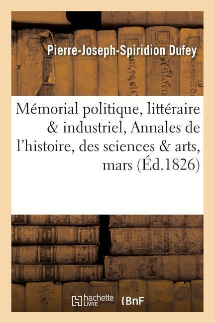 Mémorial Politique, Littéraire Et Industriel, Annales de l'Histoire, Des Sciences Et Des Arts, Mars als Taschenbuch