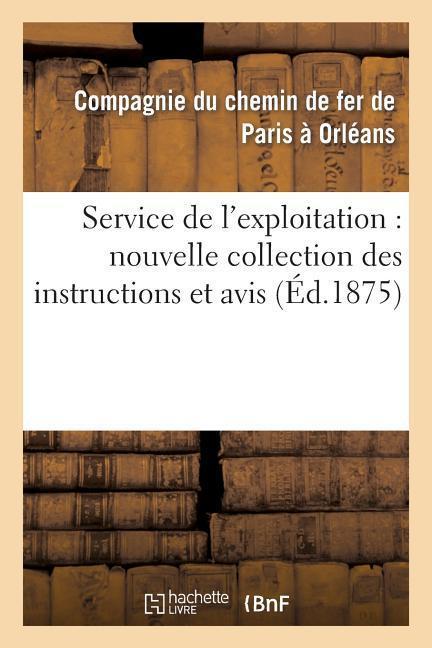Service de l'Exploitation: Nouvelle Collection Des Instructions Et Avis als Taschenbuch