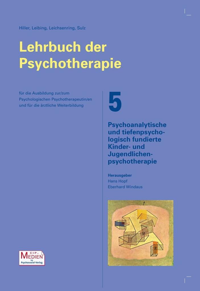 Lehrbuch der Psychotherapie / Bd. 5: Psychoanalytische und tiefenpsychologisch fundierte Kinder- und Jugendlichenpsychotherapie als Buch (gebunden)