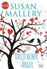 Susan Mallery - Dreifacher Ärger (3in1)