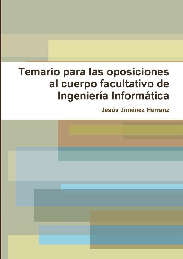 Temario para las oposiciones al cuerpo facultativo de Ingeniería Informática als Taschenbuch