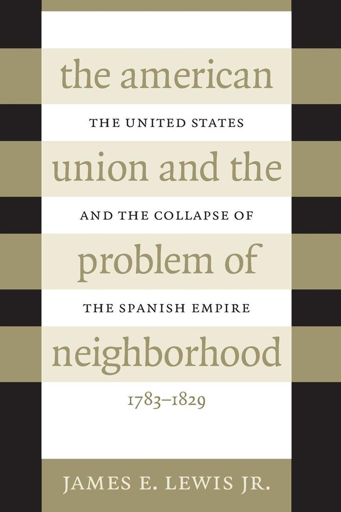 The American Union and the Problem of Neighborhood als Taschenbuch