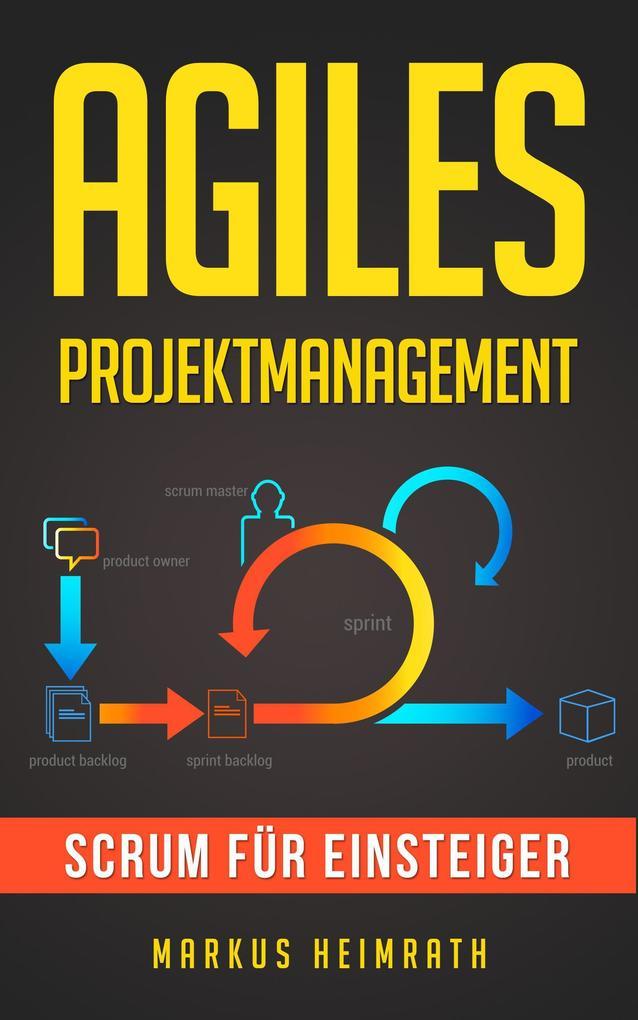 Agiles Projektmanagement: Scrum für Einsteiger als eBook epub