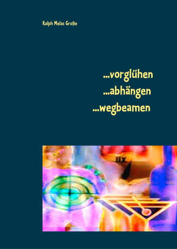 vorglühen abhängen wegbeamen als eBook pdf