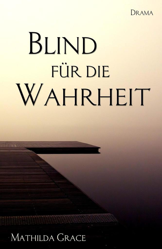 Blind für die Wahrheit als eBook epub