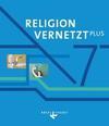 Religion vernetzt Plus 7. Schuljahr - Schülerbuch