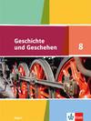 Geschichte und Geschehen 8. Schülerbuch Klasse 8. Ausgabe Bayern Gymnasium