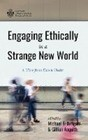 Engaging Ethically in a Strange New World