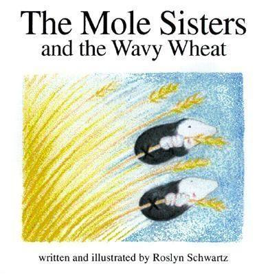 The Mole Sisters and Wavy Wheat als Buch (gebunden)