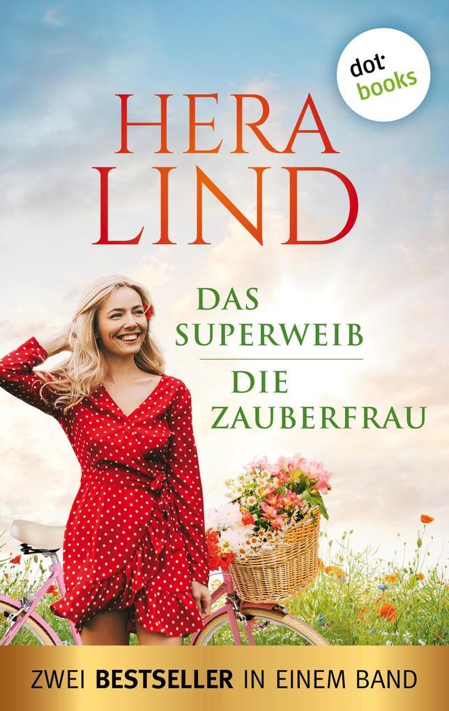 Das Superweib & Die Zauberfrau: Zwei Bestseller in einem Band als eBook