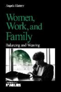 Women, Work, and Families: Balancing and Weaving als Taschenbuch