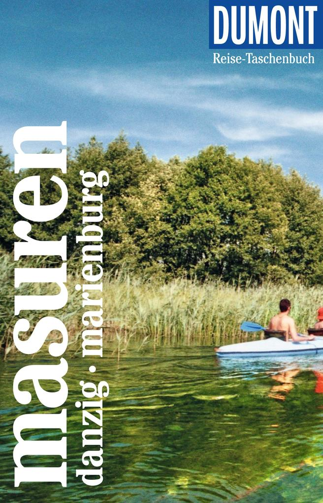 DuMont Reise-Taschenbuch Masuren mit Danzig und Marienburg als eBook pdf