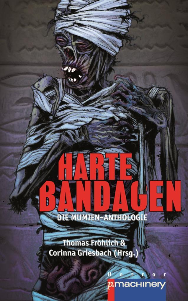 Harte Bandagen. Die Mumien-Anthologie als eBook epub