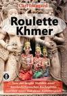 Roulette Khmer - Tanz der langen Stunden einer kambodschanischen Rachegöttin inmitten eines makabren Kammerspiels