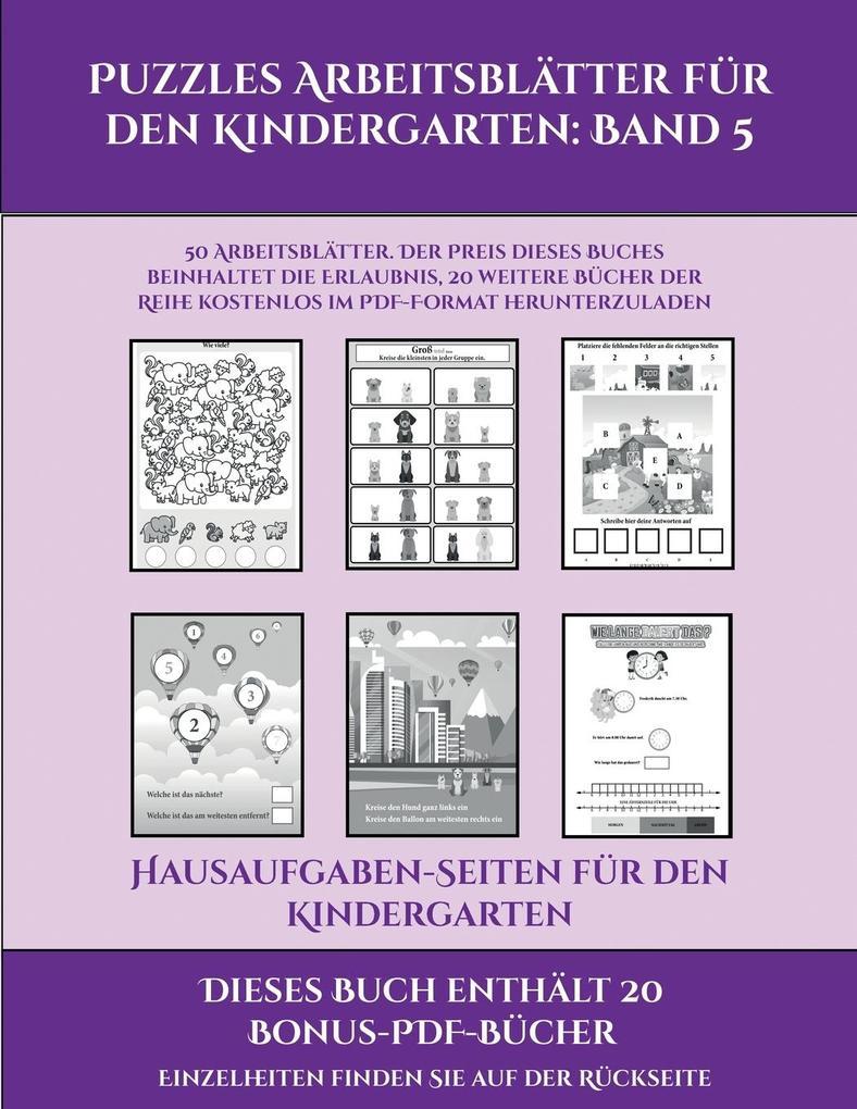Hausaufgaben-Seiten für den Kindergarten (Puzzles Arbeitsblätter für den Kindergarten: Band 5): 50 Arbeitsblätter. Der Preis dieses Buches beinhaltet als Taschenbuch