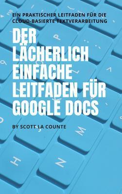 Der lächerlich einfache Leitfaden für Google Docs als eBook epub