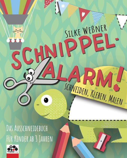 Schnippel-Alarm! Das Ausschneidebuch für Kinder ab 3 Jahren als Buch (kartoniert)