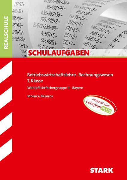 STARK Schulaufgaben Realschule - BwR 7. Klasse - Bayern als Buch (kartoniert)
