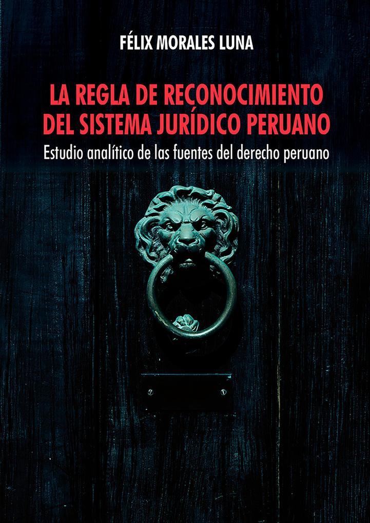 La regla de reconocimiento del sistema jurídico peruano als eBook epub