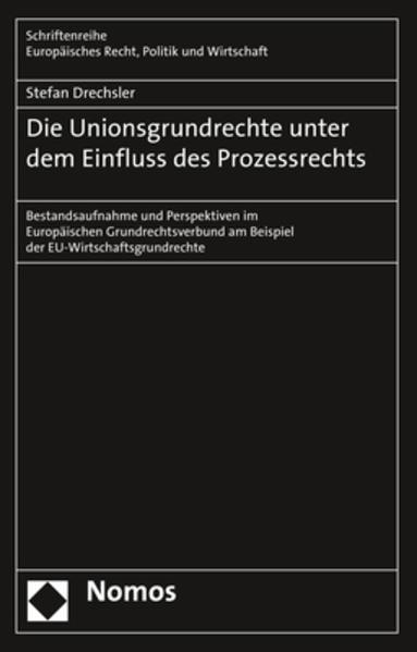 Die Unionsgrundrechte unter dem Einfluss des Prozessrechts als Buch (gebunden)