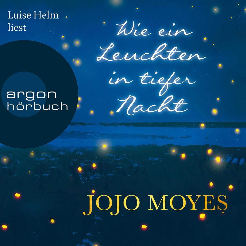 Wie ein Leuchten in tiefer Nacht (Gekürzte Lesefassung) als Hörbuch Download