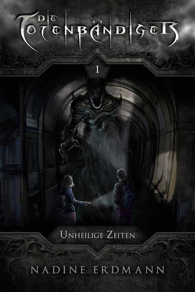 Die Totenbändiger - Band 1: Unheilige Zeiten als eBook epub