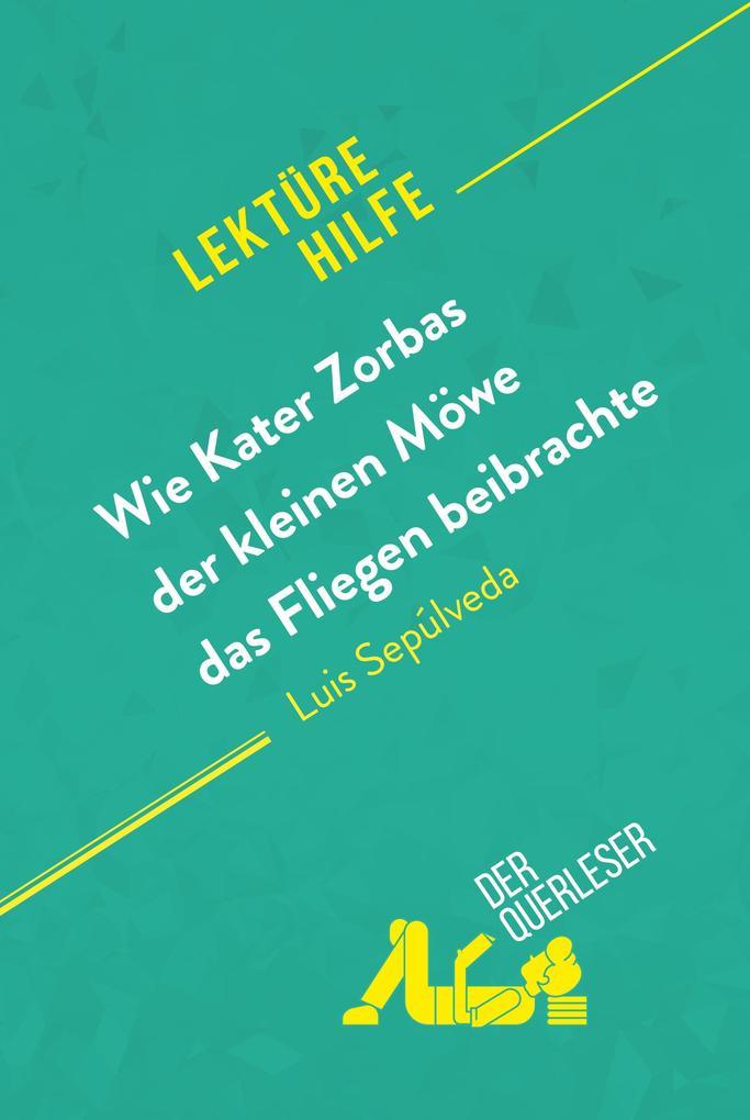 Wie Kater Zorbas der kleinen Möwe das Fliegen beibrachte von Luis Sepúlveda (Lektürehilfe) als eBook epub