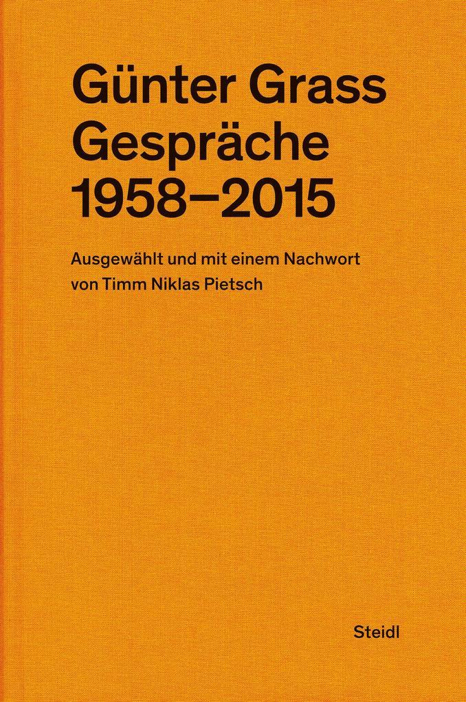 Günter Grass: Gespräche (1958-2015) als eBook epub