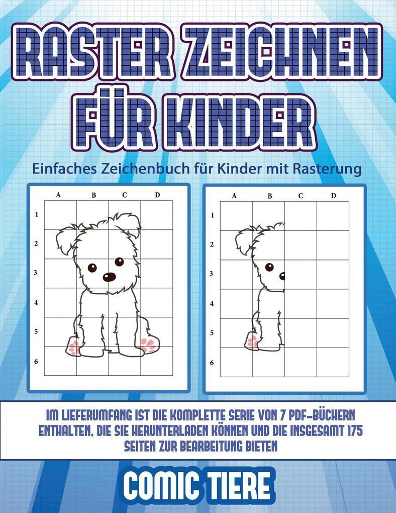 Einfaches Zeichenbuch für Kinder mit Rasterung (Raster zeichnen für Kinder - Comic Tiere): Dieses Buch bringt Kindern bei, wie man Comic-Tiere mit Hil als Taschenbuch