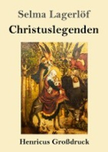 Christuslegenden (Großdruck) als Buch (kartoniert)