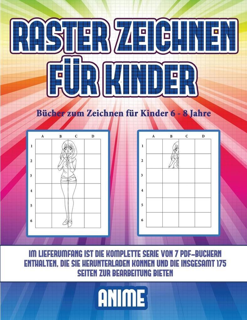 Bücher zum Zeichnen für Kinder 6 - 8 Jahre (Raster zeichnen für Kinder - Anime): Dieses Buch bringt Kindern bei, wie man Comic-Tiere mit Hilfe von Ras als Taschenbuch