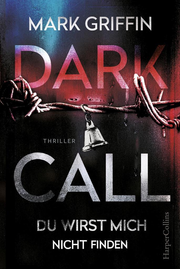 Dark Call - Du wirst mich nicht finden als Taschenbuch