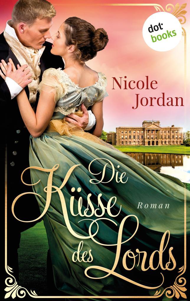 Die Küsse des Lords: Regency Love - Band 1 als eBook epub
