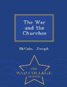 The War and the Churches - War College Series als Taschenbuch